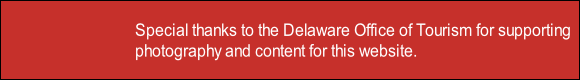 Special thanks to the Delaware Office of Tourism for supporting